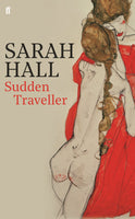 Sudden Traveller by Sarah Hall