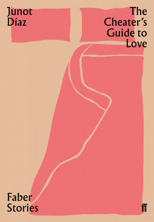 A Cheater's Guide to Love by Junot Diaz