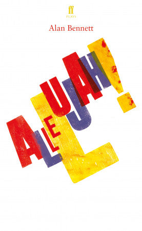 Allelujah! by Alan Bennett