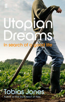 Utopian Dreams by Tobias Jones