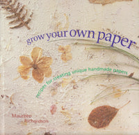 Grow Your Own Paper by Maureen Richardson