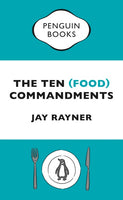 The Ten (Food) Commandments by Jay Rayner