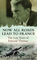 Now All Roads Lead to France by Matthew Hollis