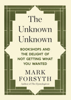 The Unknown Unknown by Mark Forsyth