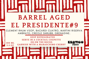 BARREL AGED EL PRESIDENTE #9 [ready to drink] 118 ML (4 OZ)