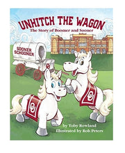 Load image into Gallery viewer, Unhitch the Wagon, The Story of Boomer and Sooner