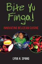 Load image into Gallery viewer, Innovating Belizean Cuisine by Lyra Spang