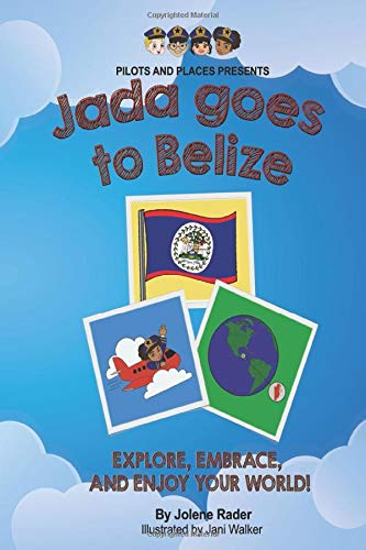 Jada Goes to Belize (Pilots and Place)