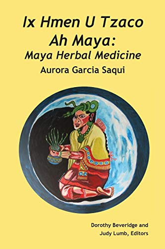 Maya Herbal Medicine by Aurora Saqui