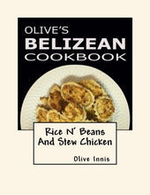Load image into Gallery viewer, Oilve's Belizean Cook Book: Rice N' Beans And Stew Chicken