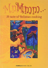 Load image into Gallery viewer, Mmm... A Taste of Belizean Cooking