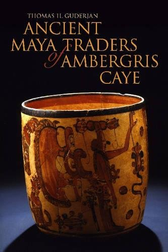Ancient Maya Traders of Ambergris Caye (Caribbean Archaeology and Ethnohistory)