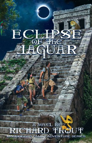 ECLIPSE OF THE JAGUAR (MacGregor Family Adventure Series Book 7)