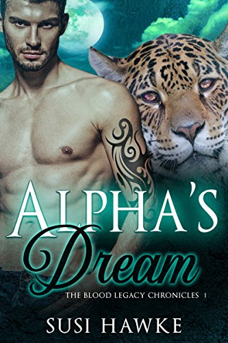 Alpha's Dream (The Blood Legacy Chronicles Book 1)