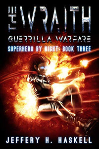 The Wraith : Guerrilla Warfare (Superhero by Night Book 3)