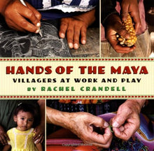 Load image into Gallery viewer, Hands of the Maya: Villagers at Work and Play