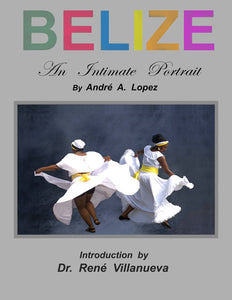 Belize--An  Intimate  Portrait