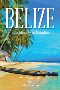 Belize: The Journey to Paradise