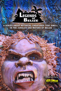 Legends Of Belize Mythical Creatures by Grissy & Dismas