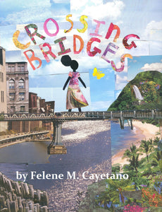 Crossing Bridges by Felene Cayetano
