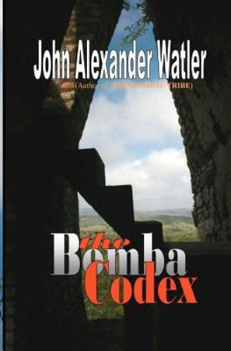 The Bomba Codex by John Alexander Watler
