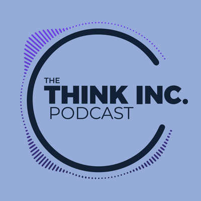 THINK INC. PODCAST
