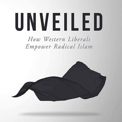 Yasmine Mohammed - Unveiled: How Western Liberals Empower Radical Islam - Signed