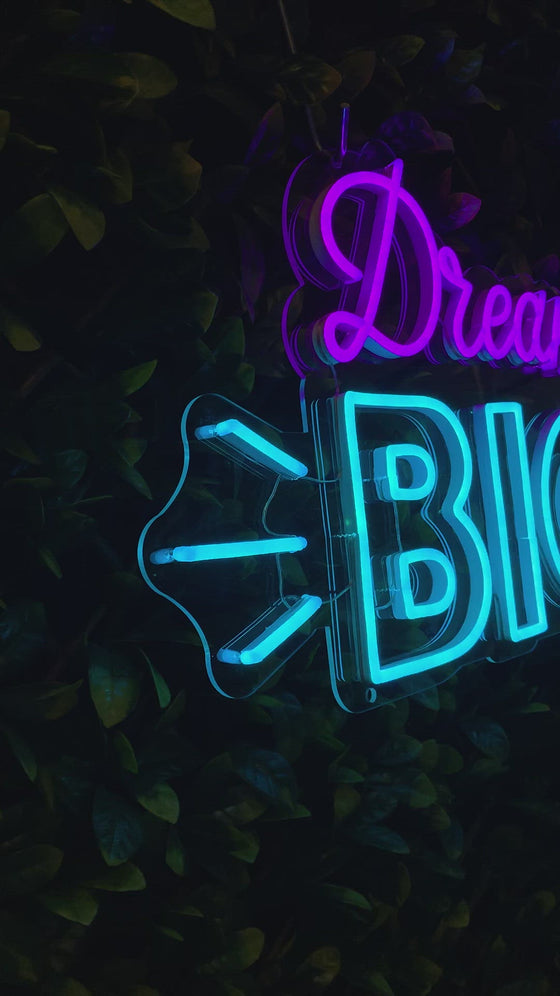 Dream Big Neon Sign - Next Day Delivery