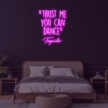 Trust Me You Can Dance - Tequila Neon Sign