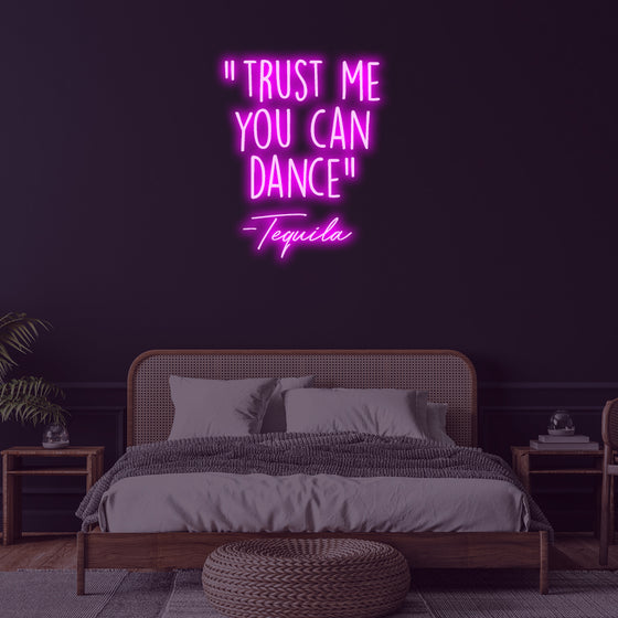 Trust Me You Can Dance - Tequila Neon Sign - Marvellous Neon