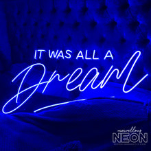 It Was All A Dream Blue Led Sign - Next Day Delivery Available - Marvellous Neon