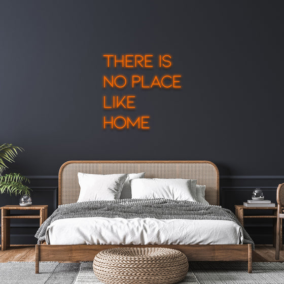 'There is no place like home' Neon Sign - Marvellous Neon