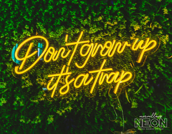 Don'T Grow Up, It'S A Trap Led Sign - Marvellous Neon
