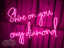 Shine On You Crazy Diamond Neon Sign - Marvellous Neon