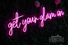 Get Your Glam On Neon Led Sign - Marvellous Neon