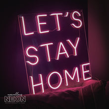 Let's Stay Home Led Sign - Next Day Delivery Available - Marvellous Neon