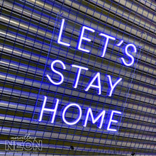 Let'S Stay Home Led Sign - Marvellous Neon