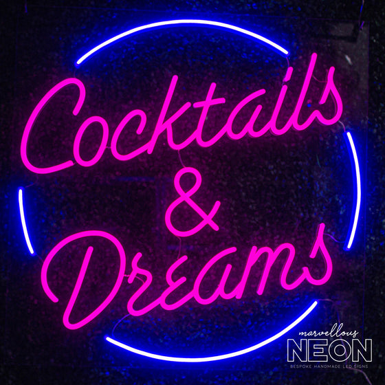 Cocktails & Dreams Neon Sign - Marvellous Neon