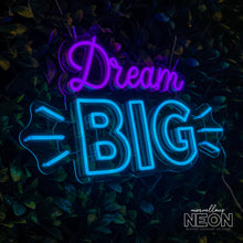 Dream Big Neon Sign - Next Day Delivery - Marvellous Neon
