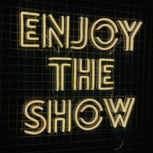'Enjoy The Show' LED Neon Sign - Marvellous Neon