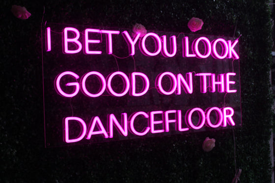 I Bet That You Look Good On The Dance Floor Led Sign - Marvellous Neon