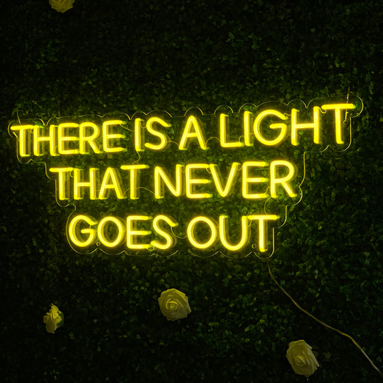 There Is A Light That Never Goes Out Neon Led Sign - Marvellous Neon