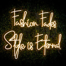 Fashion Fades Style Is Eternal Led Sign - Marvellous Neon