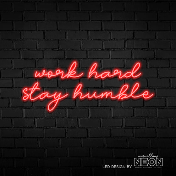 Work Hard Stay Humble Neon Sign - Marvellous Neon