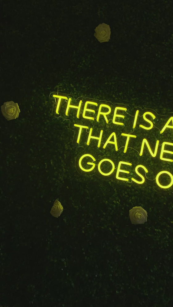 There Is A Light That Never Goes Out Neon Led Sign