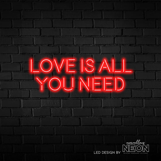Love Is All You Need Neon Sign - Marvellous Neon