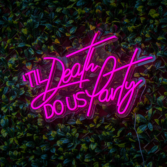 Til Death Do Us Party Led Sign - Marvellous Neon