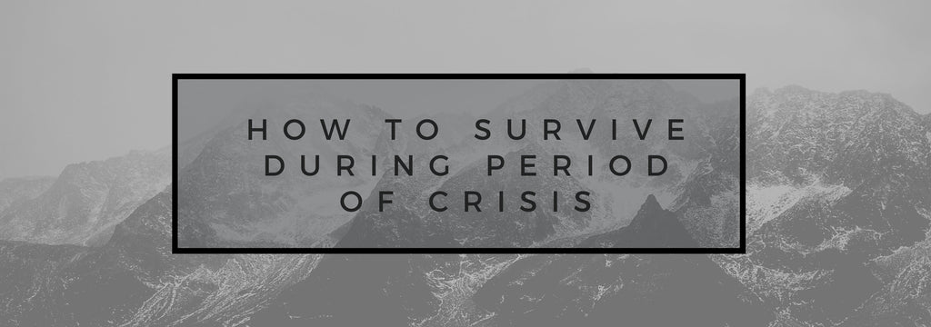 HOW TO SURVIVE DURING PERIOD OF CRISIS 💪