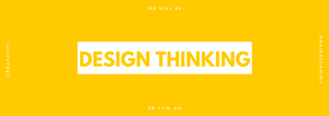 Welcome to the World of Design Thinking