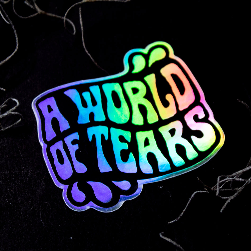 World of Tears Holographic Sticker